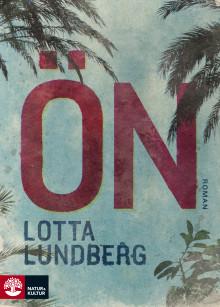 Lotta Lundbergs roman Ön nominerad till Sveriges Radios Romanpris