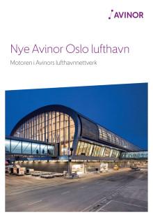 Nye Avinor Oslo lufthavn - brosjyre med tall og fakta