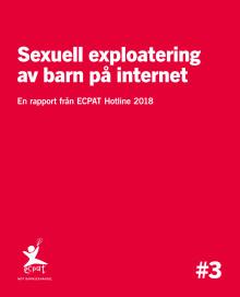 Sexuell exploatering av barn på internet. En rapport från ECPAT Hotline 2018