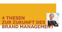 4 Thesen zur Zukunft des Brand Management