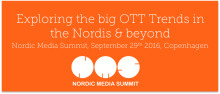 IHS Markit; Exploring the Big OTT Trends in the Nordics & Beyond at Nordic Media Summit 2016