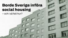"Pressmeddelande: ""En social bostadssektor i Sverige?"" – Fores lanserar ny studie om social housing"