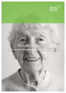 """""""Kan det bli bättre?"""" – kunskapskonferens om framtidens äldreomsorg"""