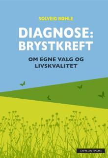 Diagnose: Brystkreft – erfaringer, valg og forskning