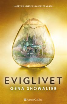 Nyhed på vej fra HarperCollins: EVIGLIVET af Gena Showalter