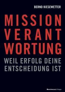 Mission Verantwortung – weil Erfolg deine Entscheidung ist