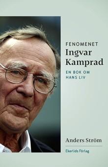 Ny bok: Fenomenet Ingvar Kamprad - en bok om hans liv av Anders Ström