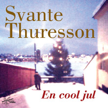 """En Cool Jul"" - En julplatta från Svante Thuresson."