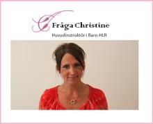 """""""Fråga Christine"""", Frågespalt gällande barn-HLR & barnolycksfall"""