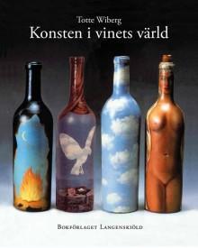 Konst och vin – när flaskor säger mer än tusen ord