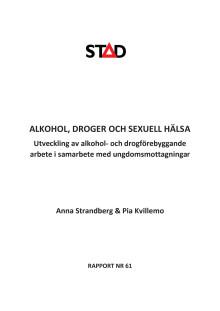 Alkohol, droger och sexuell hälsa. Utveckling av alkohol- och drogförebyggande arbete i samarbete med ungdomsmottagningar