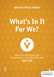 What's In It For We?  Inköp, outsourcing och strategiska partnerskap med Vested