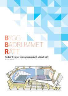 Bygg Badrummet Rätt – byggbranschens gemensamma typlösningar som håller tätt
