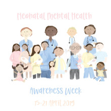 Neonatal Mental Health Awareness Week 2019