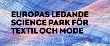 Textile Fashion Center- Europas ledande Science Park för textil och mode