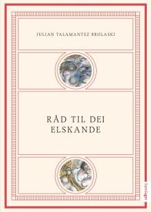 """""""Råd til dei elskande"""" av Julian T. Brolaski på norsk"""