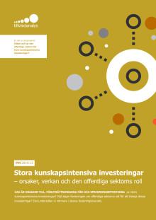 Stora kunskapsintensiva investeringar - orsaker, verkan och den offentliga sektorns roll