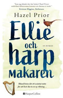 """""""Ellie och harpmakaren"""" – ute nu! Färgstark debutroman som påminner oss om att kärleken ibland väntar på de mest oväntade ställen"""