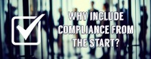 Why include compliance from the start?