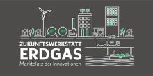 Zukunftswerkstatt ERDGAS  – Marktplatz der Innovationen