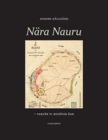 """Ny bok: """"Nära Nauru"""". Reseskildring och debattbok om världens minst besökta land."""