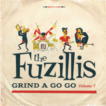 "UNGAWA! The Fuzillis Blast Off with ""Grind A Go Go Volume 1"" LP & European Tour Dates 