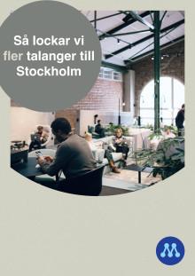 Så lockar vi fler talanger till Stockholm