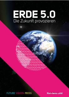 Leseprobe: Erde 5.0 – Die Zukunft provozieren