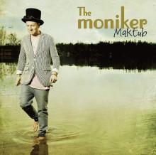 """The Moniker släpper sitt debutalbum """"Maktub"""" 25 maj, 2011"""