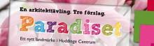 Pressinbjudan: Vinnaren i Huddinge Centrums arkitekttävling Paradiset presenteras