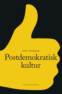 Ny bok: Postdemokratisk kultur av professor Jeff Werner