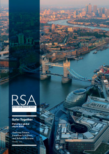 RSA Report - Safer Together - Policing a global city in 2020
