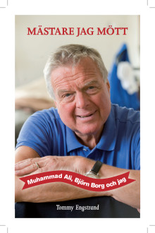 Ny bok: Mästare jag mött - Muhammad Ali, Björn Borg och jag av Tommy Engstrand