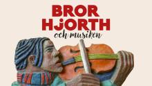 Bror Hjorth firas med musik och unika inlån