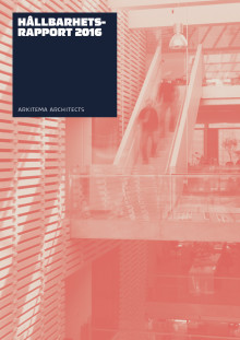 Arkitema Architects - Hållbarhetsrapport 2016