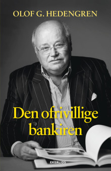 Ny bok: Den ofrivillige bankiren av Olof Hedengren