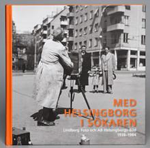 Med Helsingborg i sökaren –  Lindberg Foto och AB Helsingborgs-Bild 1938-1984