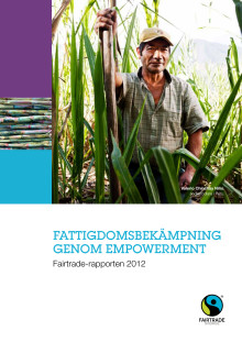 Fairtrade-rapporten 2012: Fattigdomsbekämpning genom empowerment