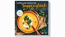 Lecker, deftig, variantenreich: Suppen und Eintöpfe