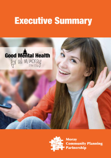 Good Mental Health for All in Moray Executive Summary