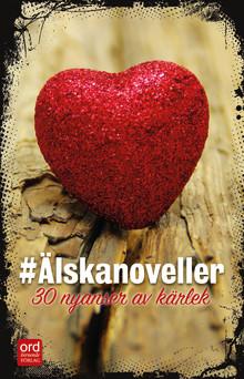 Idag börjar turnén med novellsamlingen #Älskanoveller - 30 nyanser av kärlek