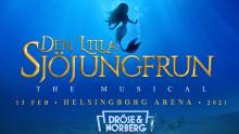 Efter succén Robin Hood the Musical: Den Lilla Sjöjungfrun kommer till Helsingborg