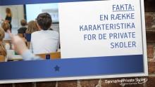 Fakta: En række karakteristika for de private skoler