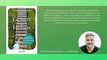In der Natur kann die Psyche heilen: Der erste Ratgeber zur Geh-Therapie von Psychologe Jonathan Hoban