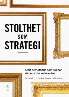 Stolthet som strategi - stolt bemötande som skapar värden i din verksamhet