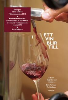Nu har den andra upplagan av Ett vin blir till kommit!