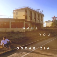 "Oscar Zia släpper den nya singeln ""I want you"""