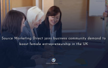 Source Marketing Direct joins business community demand to boost female entrepreneurship in the UK