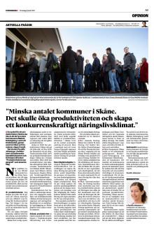 """""""Minska antalet kommuner i Skåne. Det skulle öka produktiviteten och skapa ett konkurrenskraftigt näringslivsklimat."""""""