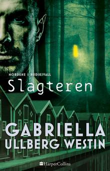 Nyhed på vej fra HarperCollins: SLAGTEREN af Gabriella Ullberg Westin
